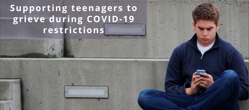 supporting-grieiving-teenagers-during-COVID19-restrictions